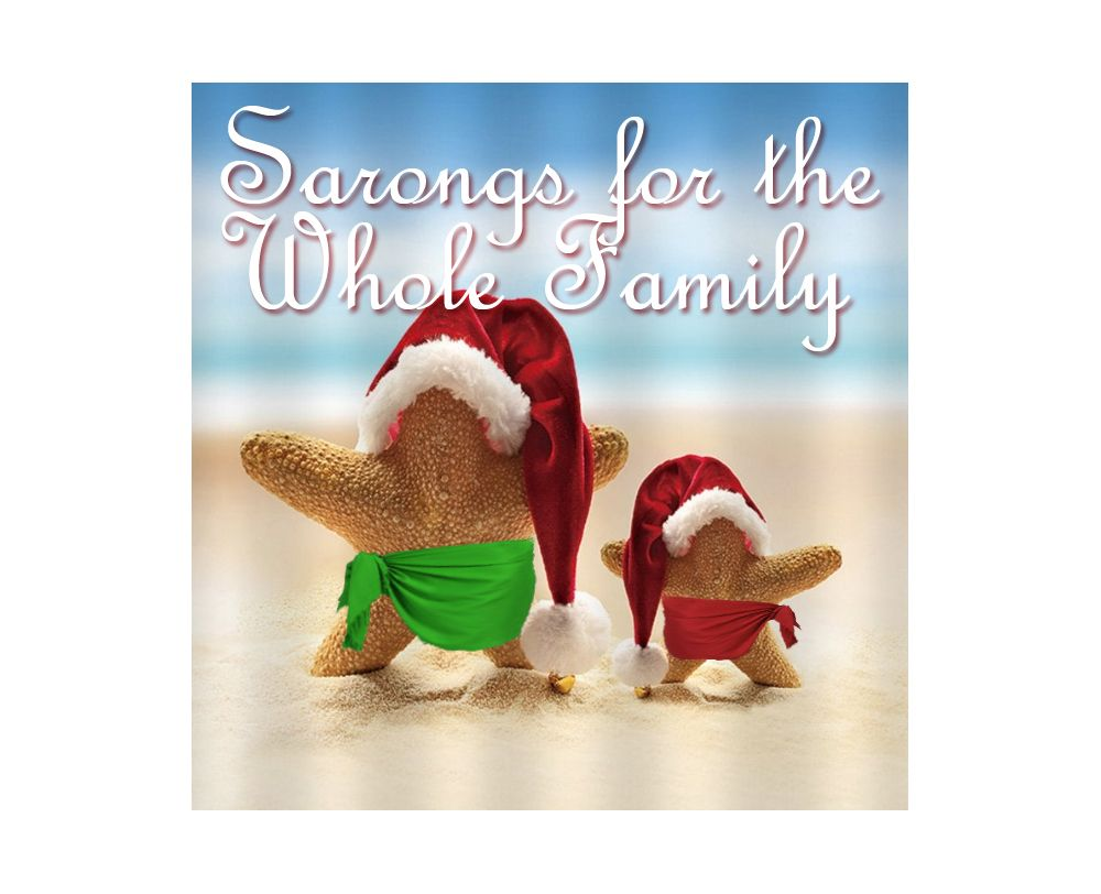 Sarongs for the whole family