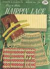 Vintage Coats & Clark #118 Easy To Make Hairpin Lace