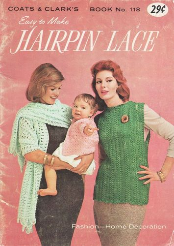 Coats & Clark No.118 Easy To Make Hairpin Lace 1960