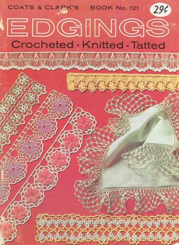 Coats & Clark No.121 Edgings Tatted,Hairpin Lace,Knitted,Crocheted 1961