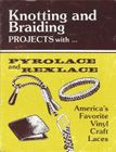 Vintage Knotting & Braiding Projects With Pyrolace & Rexlace