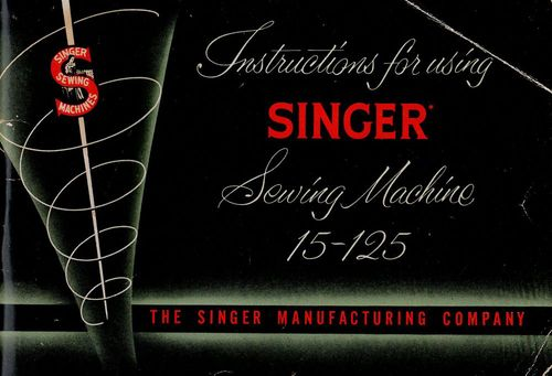 Vintage Singer Instruction Booklet for Sewing Machine 15-125