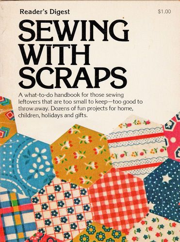 Reader's Digest Sewing With Scraps 1976