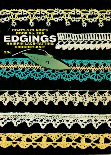Coats & Clark's No.208 Edgings Hairpin Lace,Tatting,Knit,Crochet 1971