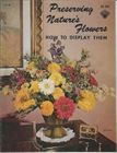 Vintage Preserving Nature's Flowers And How To Display Them