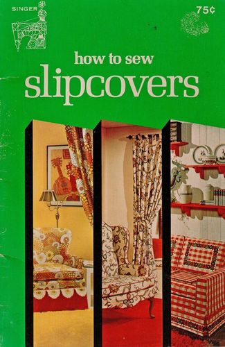 Singer How To Sew Slipcovers 1972