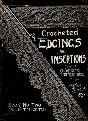 Vintage Crocheted Edgings & Insertions by Adeline Cordet