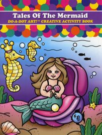 Do A Dot Art Creative Activity Book - Tales of the Mermaids