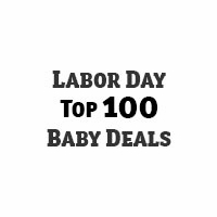 Labor Day Top 100 Baby Deals