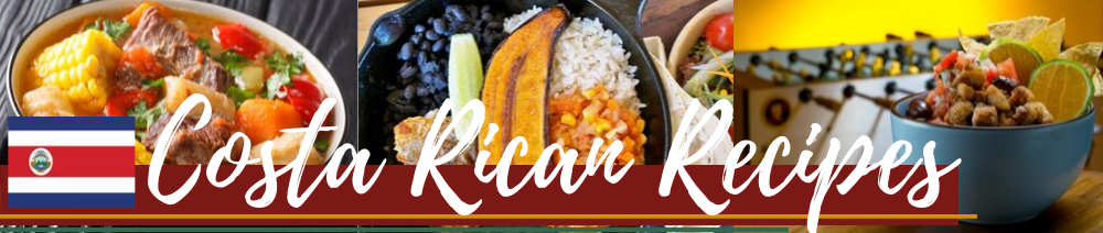 Costa Rican Recipes | Recetas Costarricenses