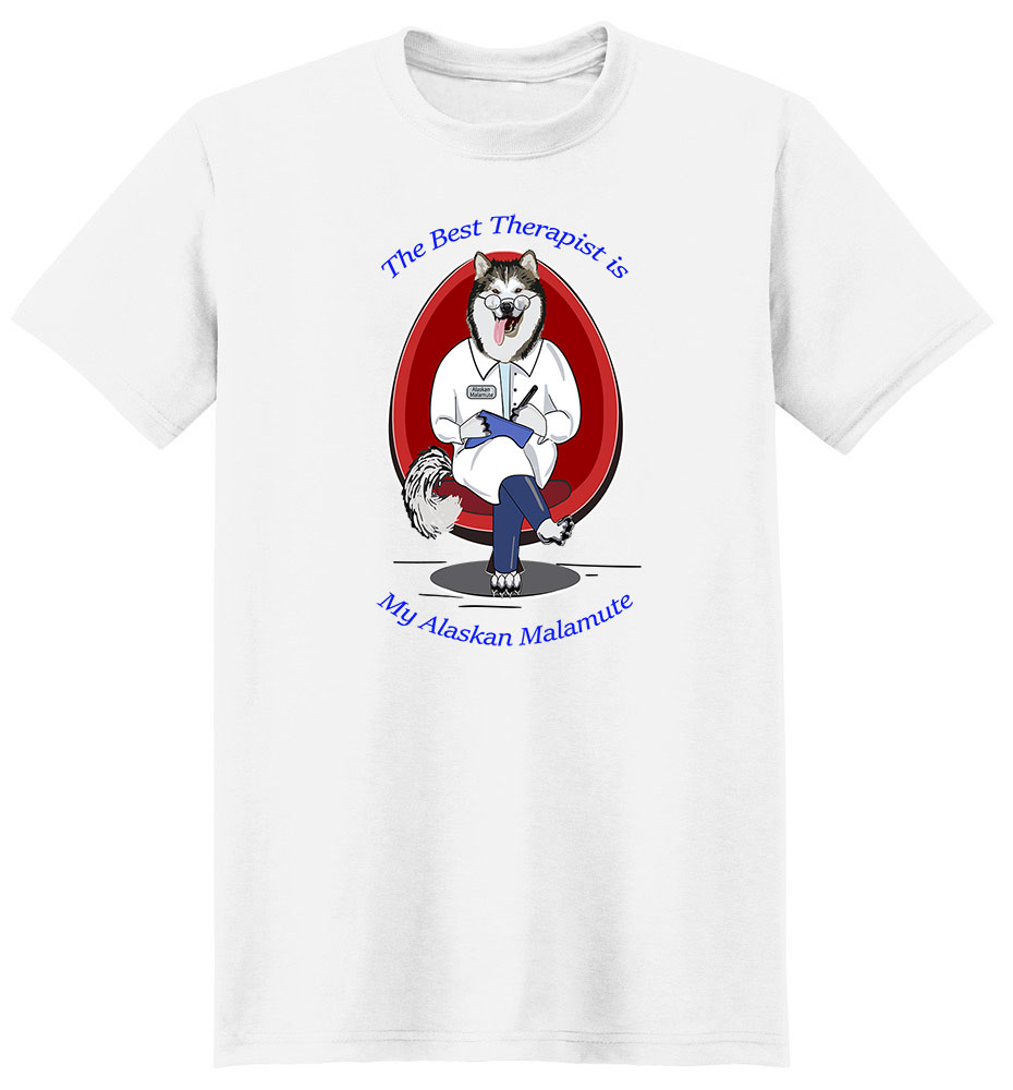 Alaskan Malamute T Shirt Best Therapist