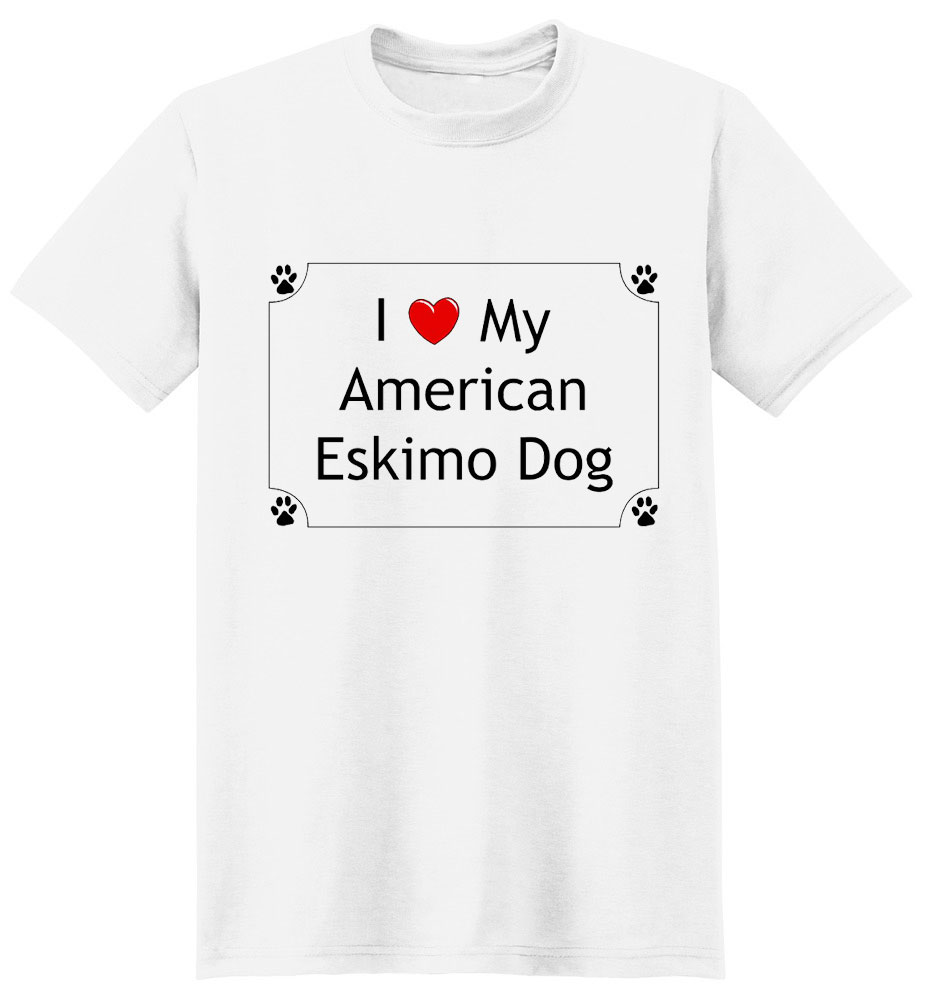 American Eskimo Dog T-Shirt - I love my