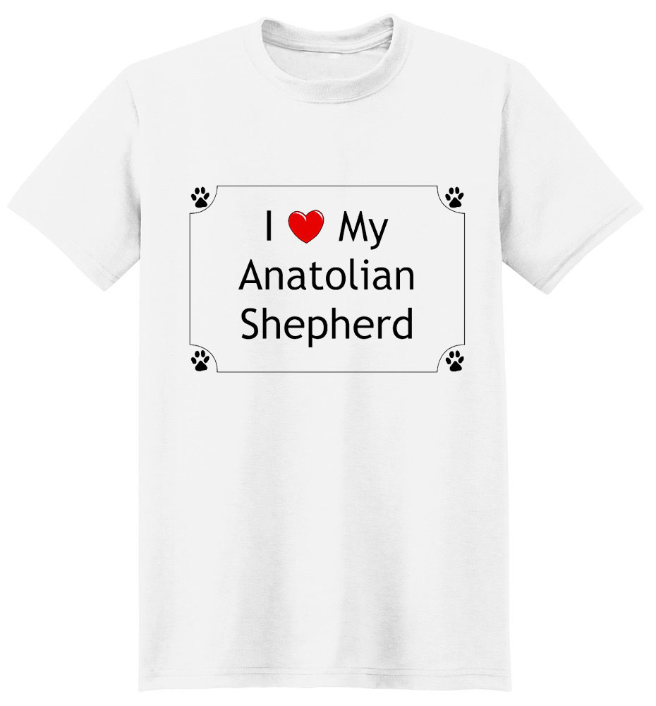 Anatolian Shepherd T-Shirt - I love my