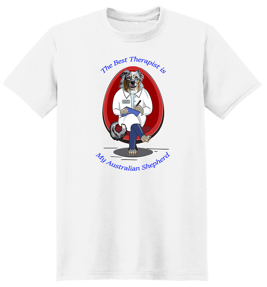 Australian Shepherd T Shirt Best Therapist