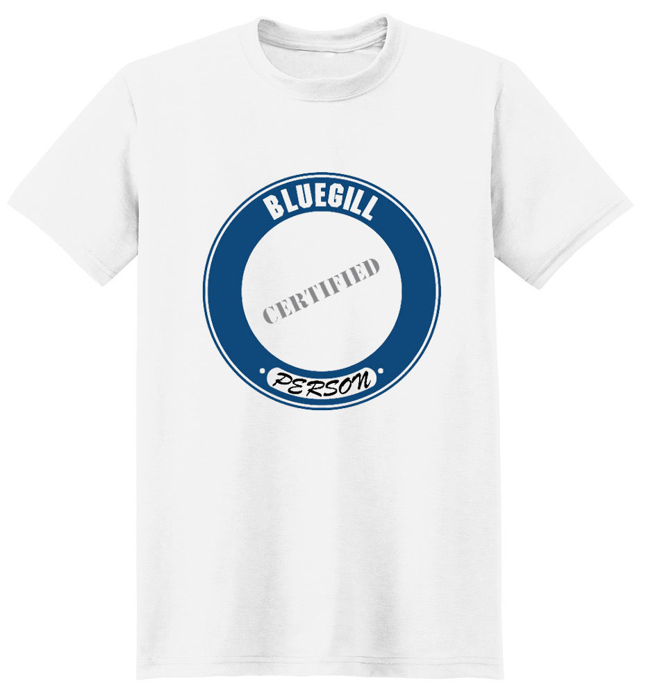 Bluegill T-Shirt - Certified Person