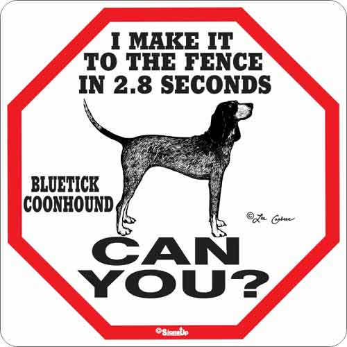 Bluetick Coonhound 2.8 Seconds Sign