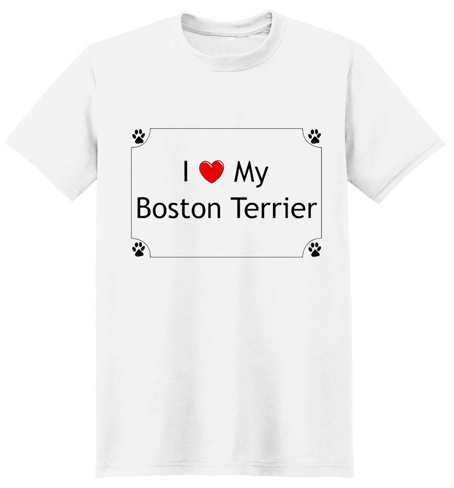 Boston Terrier T-Shirt - I love my