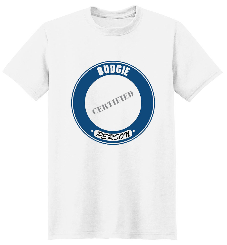 Budgie T-Shirt - Certified Person