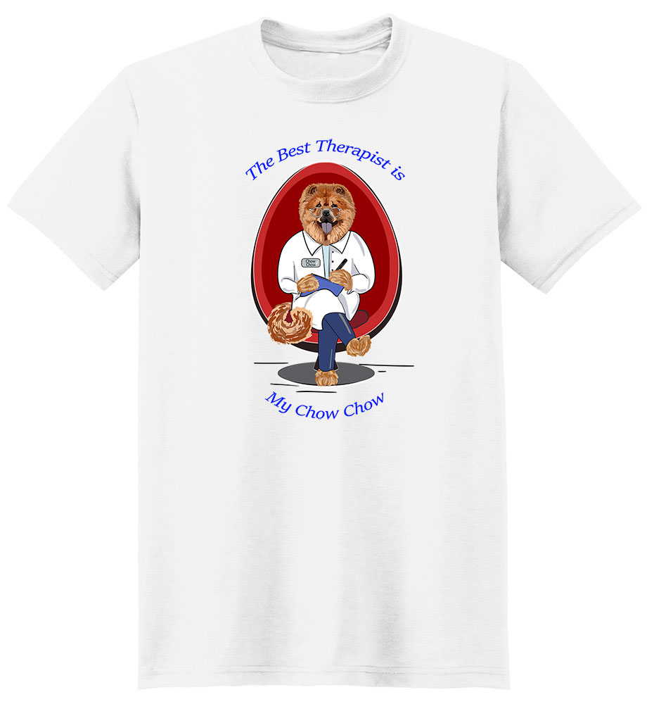 Chow Chow T Shirt Best Therapist