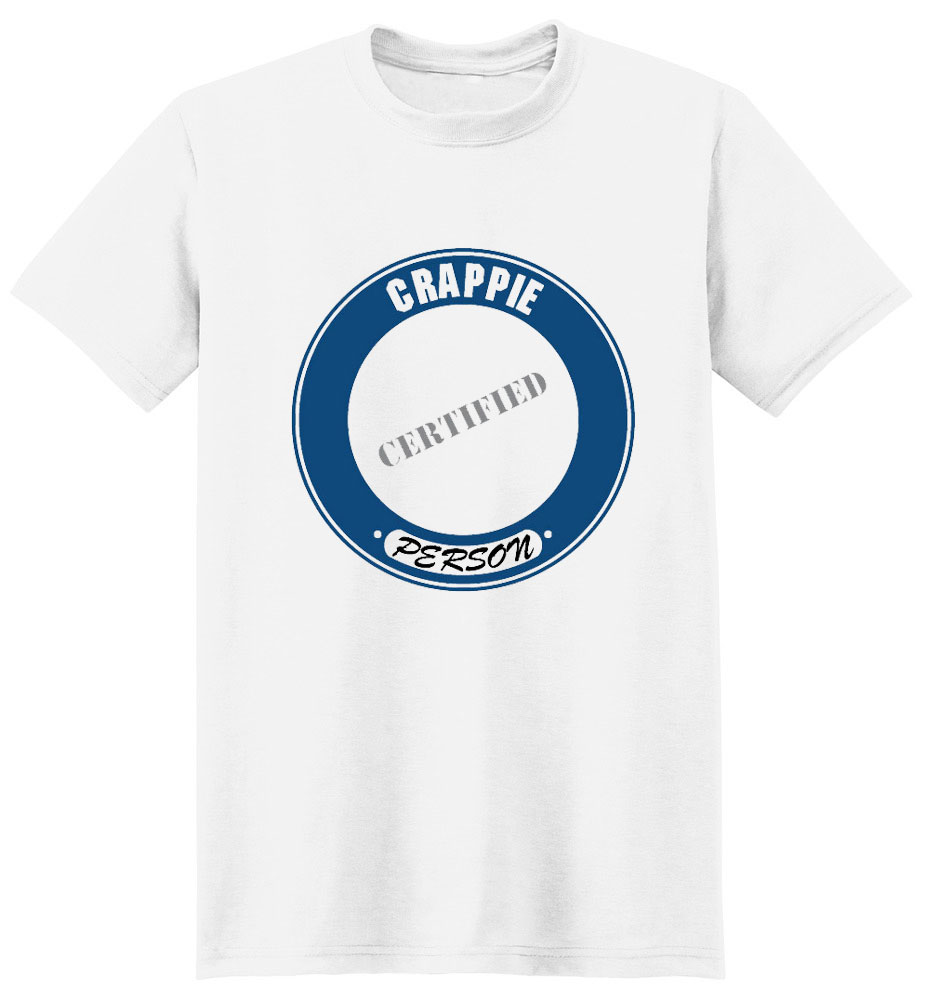 Crappie T-Shirt - Certified Person