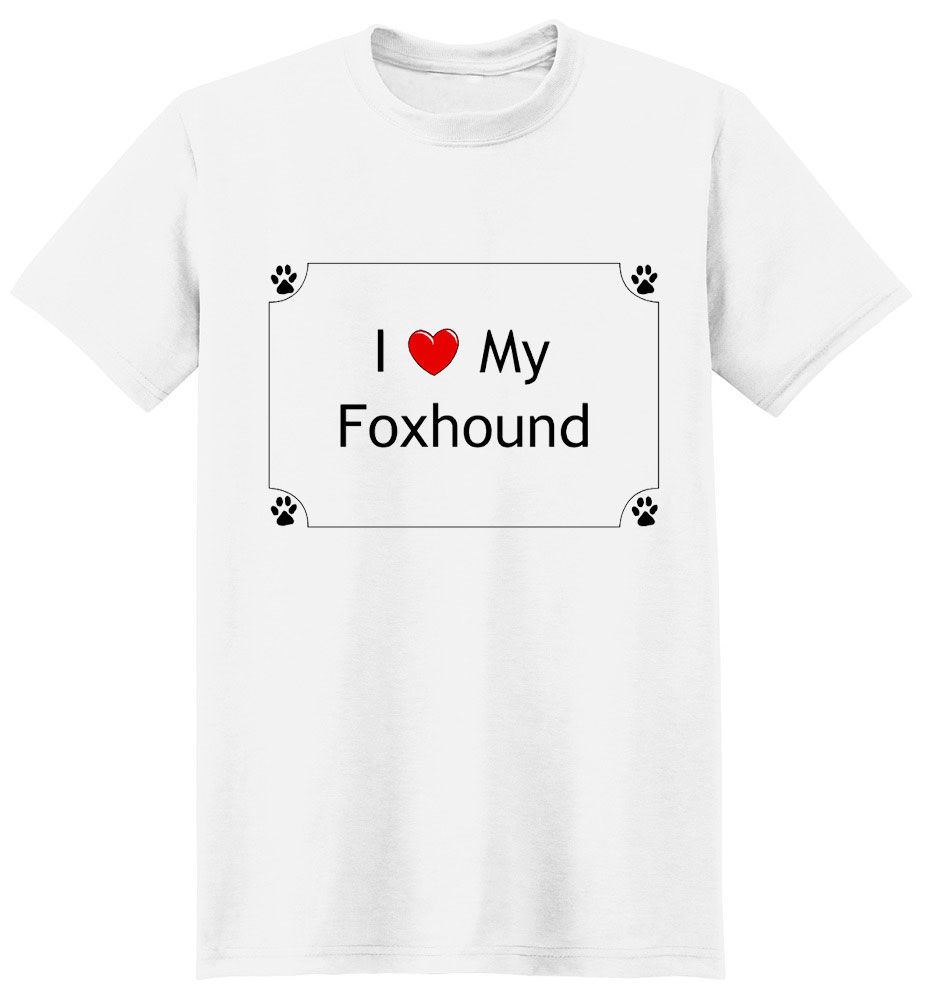 Foxhound T-Shirt - I love my