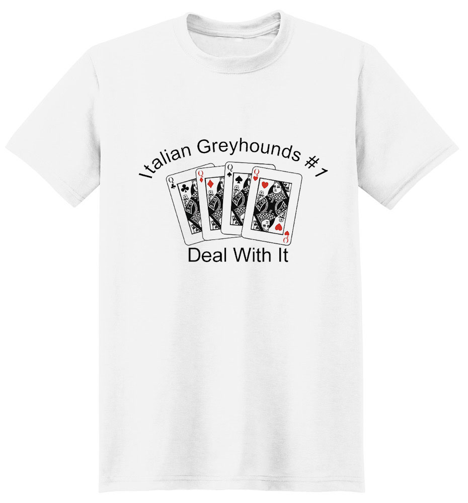 Italian Greyhound T-Shirt - #1... Deal With It