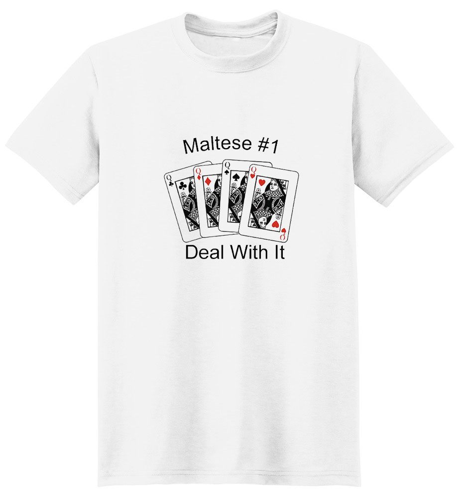 Maltese T-Shirt - #1... Deal With It
