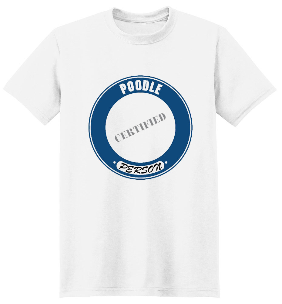 Poodle T-Shirt - Certified Person