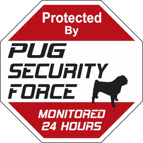 Pug Security Force Sign