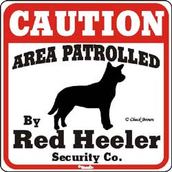 Red Heeler Caution Sign