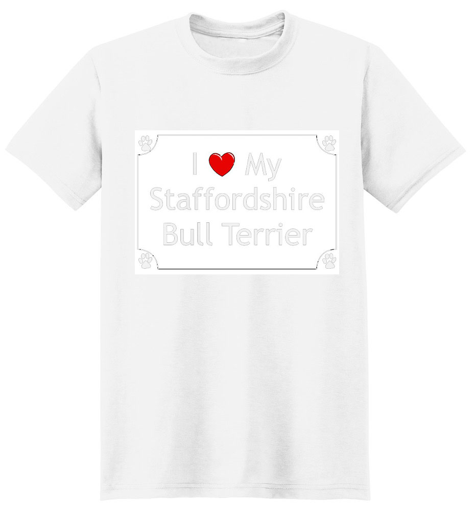 Staffordshire Bull Terrier T-Shirt - I love my