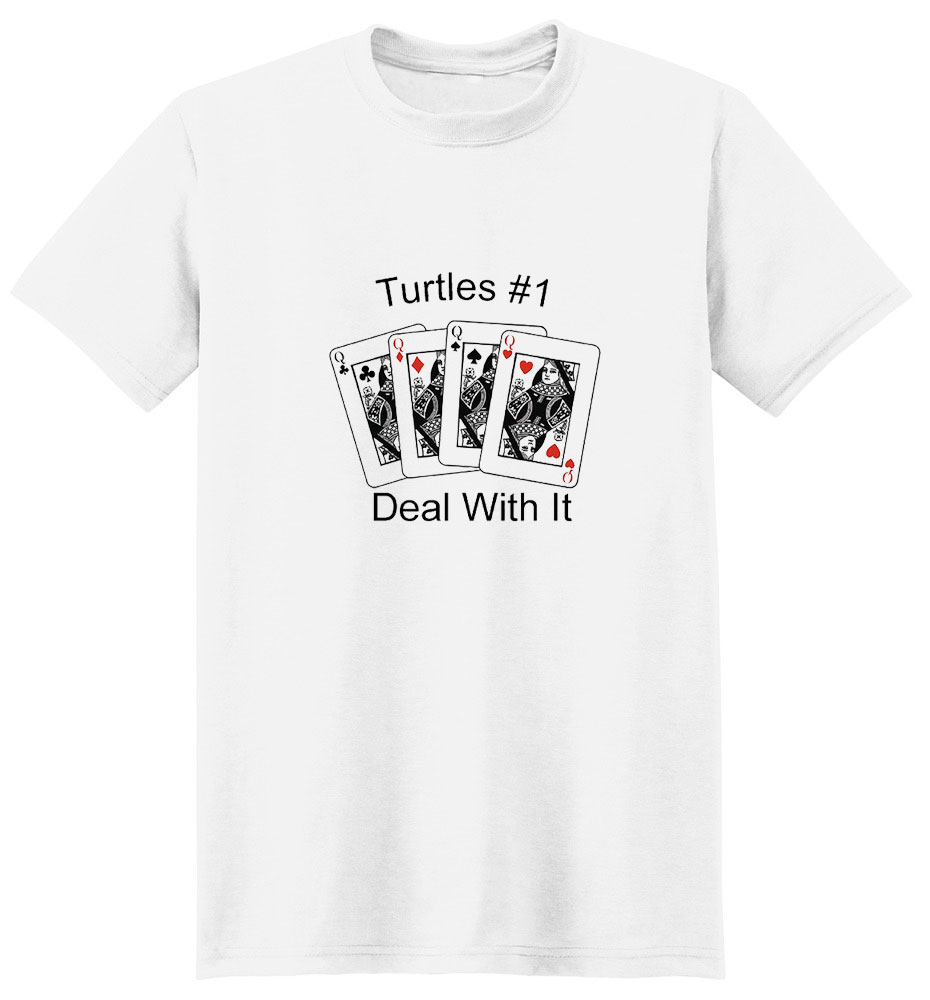 Turtle T-Shirt - #1... Deal With It