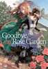 Goodbye My Rose Garden <br> Graphic Novels