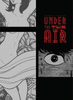 Under the Air <br> Graphic Novels