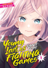 Young Ladies Don't Play Fighting Games <br> Graphic Novels
