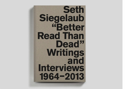 192 Books presents Marja Bloem, Lucy R. Lippard, Jo Melvin & Lauren van Haaften-Schick on 'Seth Siegelaub: Better Read Than Dead'