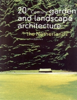 20Th Century Garden And Landscape Architecture In The Netherlands