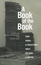 A Book of the Book: Some Works and Projections about the Book & Writing
