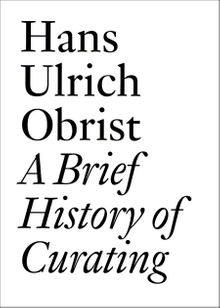 A Brief History of Curating