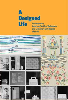 A Designed Life: Contemporary American Textiles, Wallpapers and Containers & Packaging, 1951–54