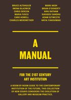 A Manual For the 21st Century Art Institution