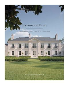 A Vision of Place: The Work of Curtis & Windham Architects