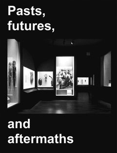 Adam Pendleton: Pasts, Futures, and Aftermaths