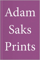 Adam Saks: Prints