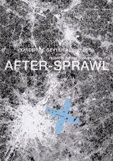 After-Sprawl: Research On The Contemporary City