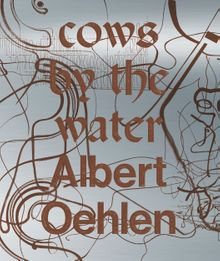 Albert Oehlen: Cows by the Water