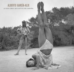 Alberto García Alix: The Closest I Was To Paradise