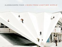 Alessandro Rizzi: Vision from Another World