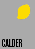 Alexander Calder: From the Stony River to the Sky