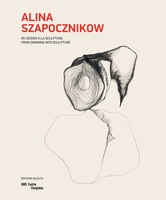 Alina Szapocznikow: From Drawing into Sculpture
